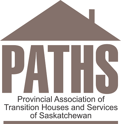 Provincial Association of Transition Houses and Services of Saskatchewan, Inc (PATHS)
